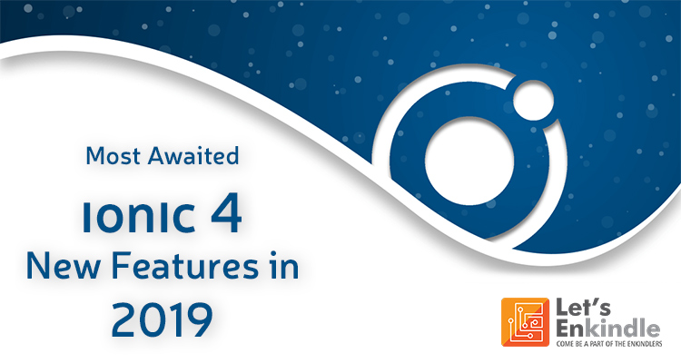 ionic 4 features in 2019